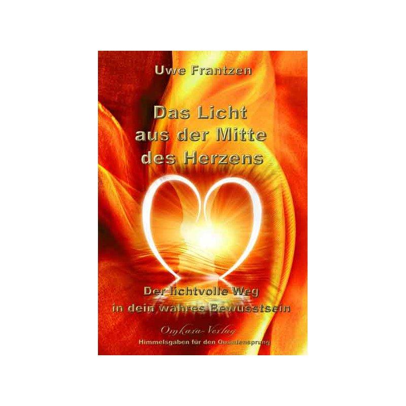 Buch: Das Licht aus der Mitte des Herzens - von Uwe Frantzen, 14,95 &