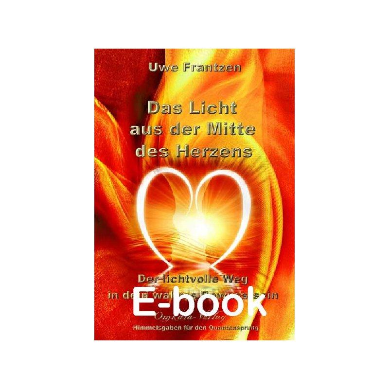 Das Licht aus der Mitte des Herzens - Ebook von Uwe Frantzen, 9,50 &e